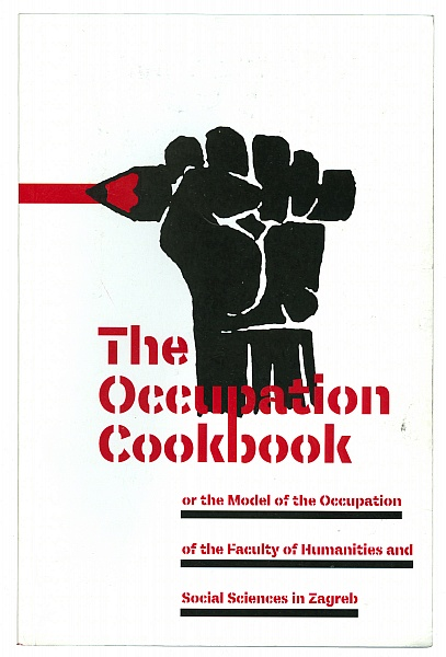 The Occupation Cookbook: or the Model of the Occupation of the Faculty of Humanities and Social Sciences in Zagreb