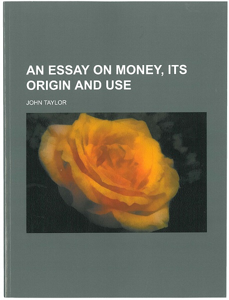 An Essay on Money, its Origin and Use